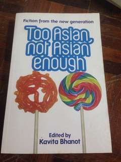 Too Asian, Not Asian Enough by Kavita Bhanot