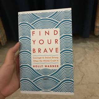 FIND YOUR BRAVE by Holly Wagner (christian's book)