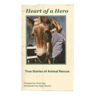 Heart Of A Hero - True Stories Of Animal Rescue