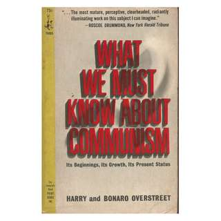 Harry & Bonaro Overstreet - What We Must Know About Communism