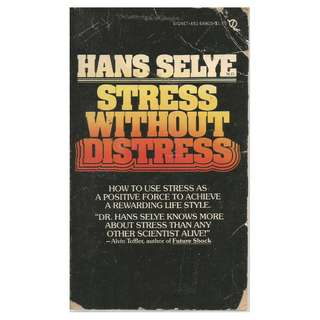 Hans Selye - Stress Without Distress