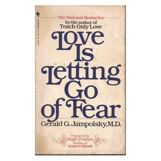 Gerald G. Jamolsky - Love is Letting Go Of Fear