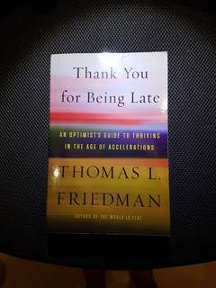 Thank You for Being Late - Thomas Friedman