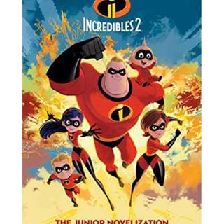 Incredibles 2 Junior Novel (Disney Junior Novel) by Disney Book Group