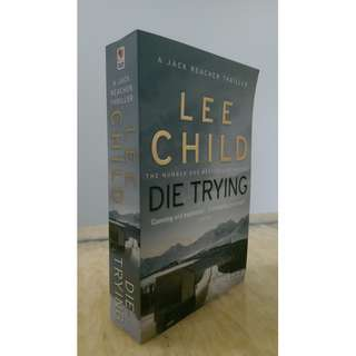 (Read for FREE!!) Die Trying - by Lee Child (Jack Reacher Thriller)