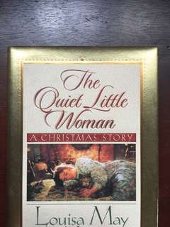 The Quiet Little Woman by Louisa May Alcott