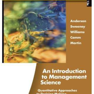 An Introduction to Management Science: Quantitative Approaches to Decision Making by David R. Anderson,  Dennis J. Sweeney, Thomas A. Williams, Jeffrey D. Camm, R. Kipp Martin