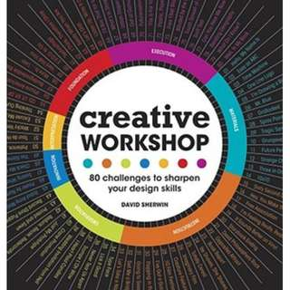 Creative Workshop: 80 Challenges to Sharpen Your Design Skills by David Sherwin