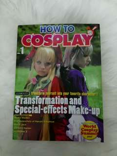 How To Cosplay vol. 1