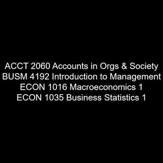 RMIT Accounts in Org & Society, Intro to Mgmt, Macroeconomic, Business Statistics