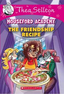 (BN) Thea Stilton Mouseford Academy #15 The Friendship Recipe
