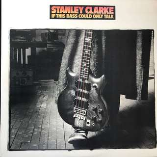 LP Record: Stanley Clarke- If This Bass Could Only Talk  (Vinyl)
