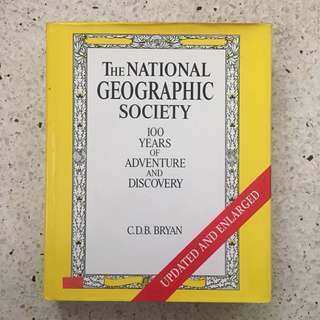 National Geographic Society: 100 Years of Adventure and Discovery