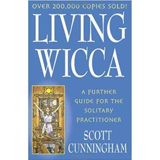 Living Wicca: A Further Guide for the Solitary Practitioner (206 Page Mega eBook)