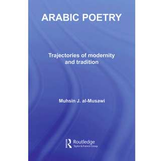 Arabic Poetry: Trajectories of Modernity and Tradition (351 Page Mega eBook)