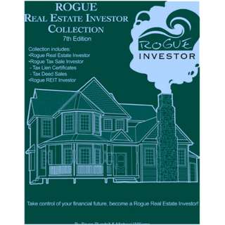 Rougue Real Estate Investor Collection: Take Control Of Your Financial Future, Become A Rougue Real Estate Investor (913 Page Mega eBook)