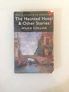 Wilkie Collins - The Haunted Hotel and Other Stories