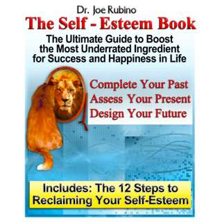 The Self-Esteem Book: The Ultimate Guide To Boost The Most Underrated Ingredient For Success And Happiness In Life (159 Page Mega eBook)