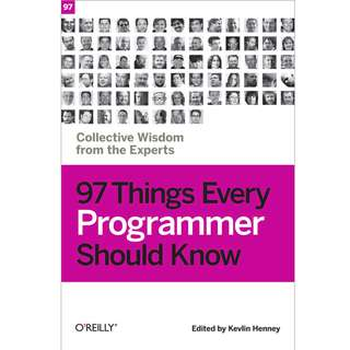 97 Things Every Programmer Should Know (257 Page Mega eBook)