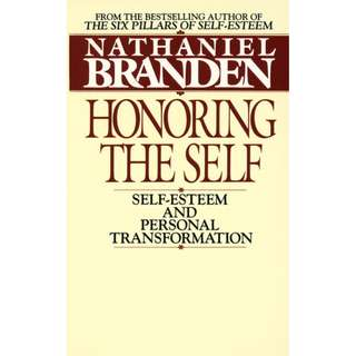 Honoring the Self: Self-Esteem and Personal Transformation (291 Page Mega eBook)