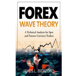 Forex Wave Theory: A Technical Analysis for Spot and Futures Curency Traders (241 Page Mega eBook)