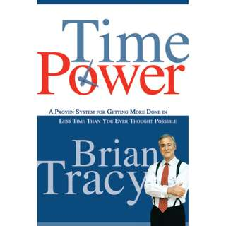 Time Power: A Proven System for Getting More Done in Less Time Than You Ever Thought Possible By Brian Tracy (304 Page Mega eBook)