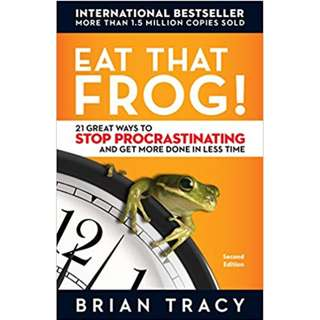 Eat That Frog!: 21 Great Ways to Stop Procrastinating and Get More Done in Less Time (Brian Tracy) (113 Page Mega eBook)