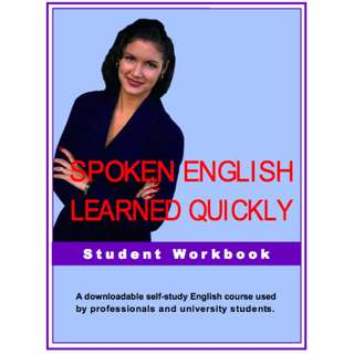 Spoken English Learned Quickly: Student Workbook (438 Page Mega eBook)