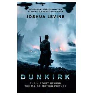 Dunkirk: The History Behind the Major Motion Picture - Joshua Levine