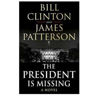 The President is Missing - James Patterson & President Bill Clinton