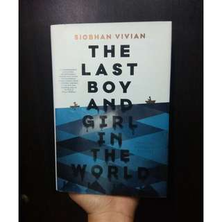 [HARDBOUND] The Last Boy and Girl in the World by Siobhan Vivian
