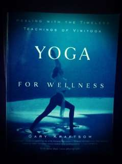 Healing with the Timeless Teachings of Yoga for Wellness by Gary Kraftsow