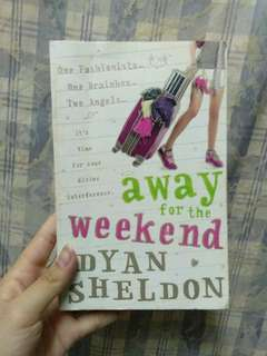 Away For The Weekend by Dyan Sheldon