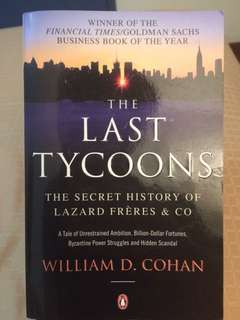 The Last Tycoons by William D Cohan