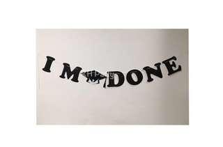 "(22/6) Graduation Banner "" I M DONE"""