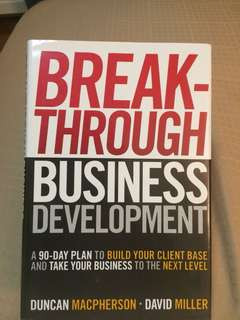 Breakthrough Business Development by Duncan Macpherson and David Miller