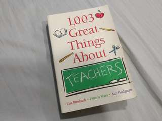 1,003 Great Things About Teachers (Gift Item)