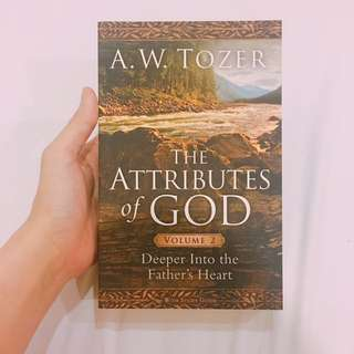 The Attributes of God (Volume 2) - A. W. Tozer