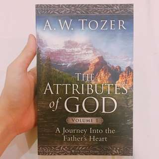 The Attributes of God (Volume 1) - A. W. Tozer