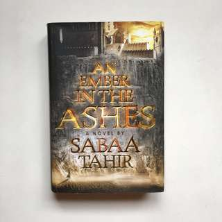 An Ember in the Ashes (An Ember in the Ashes, #1) by Sabaa Tahir (Hardcover)