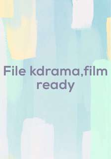 New!!!Drakor,film file