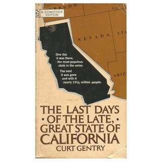 Curt Gentry - The Last Days Of The Late Great State of California