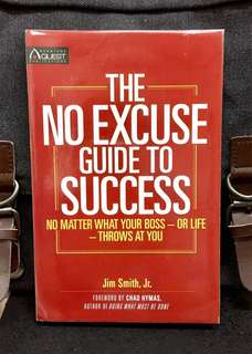 《New Book Condition + Stop Whining And Start Winning》Jim Smith - THE NO EXCUSE GUIDE TO SUCCESS : No Matter What Your Boss - or Life - Throws at You