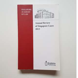 SINGAPORE ACADEMY OF LAW ANNUAL REVIEW OF SINGAPORE CASES 2013