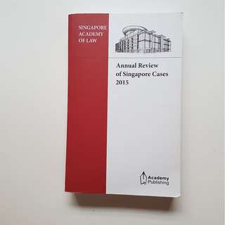 SINGAPORE ACADEMY OF LAW ANNUAL REVIEW OF SINGAPORE CASES 2015