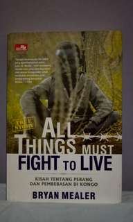 All Things Must Fight to Live: Kisah tentang Perang dan Pembebasan Di Kongo