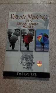 Dream Making in a Dream-Taking World