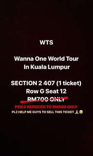 [PRICE REDUCED!!] WANNA ONE WORLD TOUR IN KL TICKET