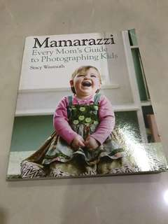 Mamarazzi - every mom's guide to photographing kids