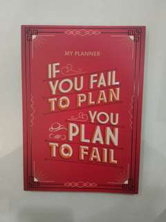 MY PLANNER IF YOU FAIL TO PLAN YOU PLAN TO FAIL